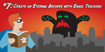Create an Eternal Archive with Email Tracking