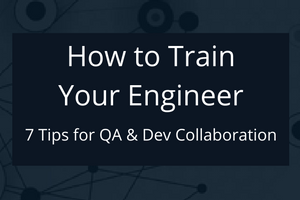 How to Train Your Engineer