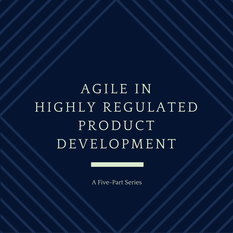 Agile in Highly Regulated Product Development